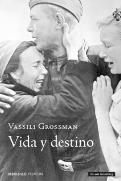 Vasili Grossman. Vida y destino